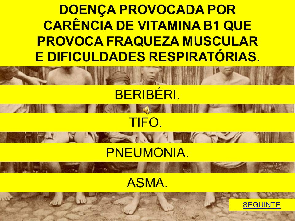 CARÊNCIA DE VITAMINA B1 QUE PROVOCA FRAQUEZA MUSCULAR