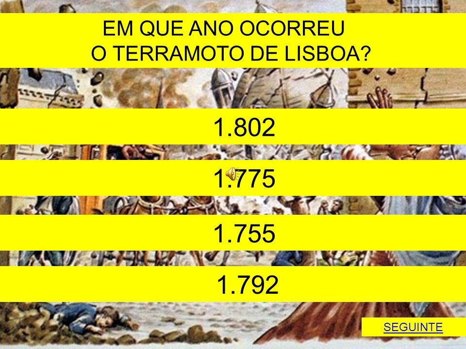 1.802 1.775 1.755 1.792 EM QUE ANO OCORREU O TERRAMOTO DE LISBOA