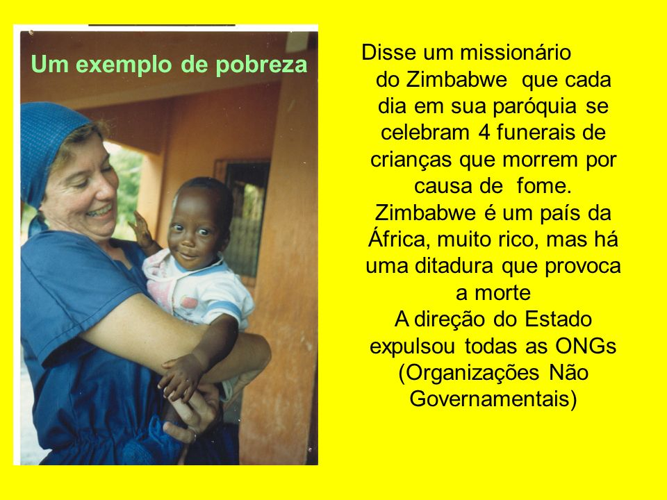 Um exemplo de pobreza Disse um missionário