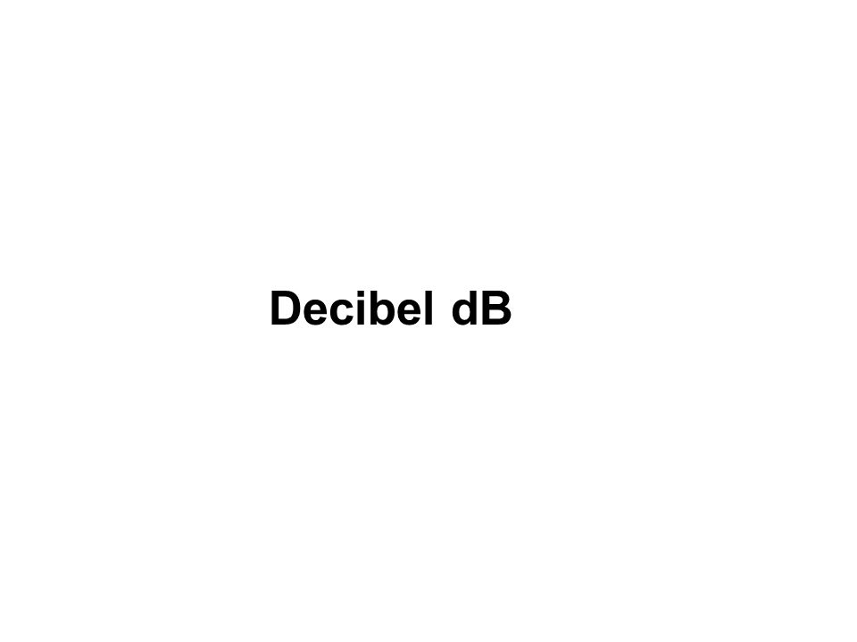 Decibel dB