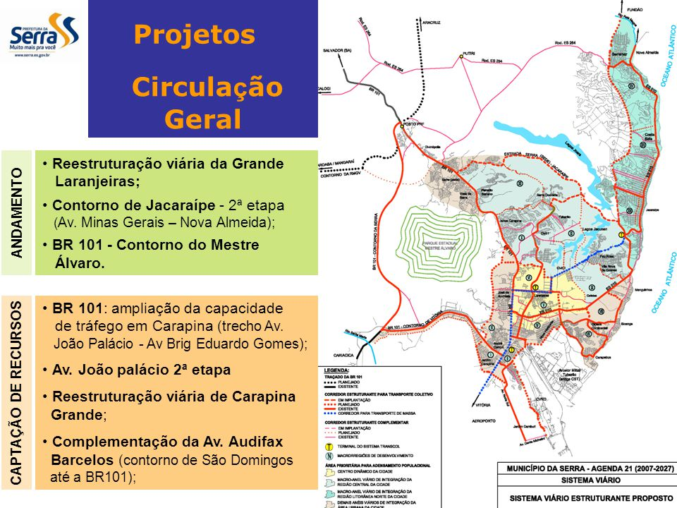 Projetos Circulação Geral Reestruturação viária da Grande Laranjeiras;