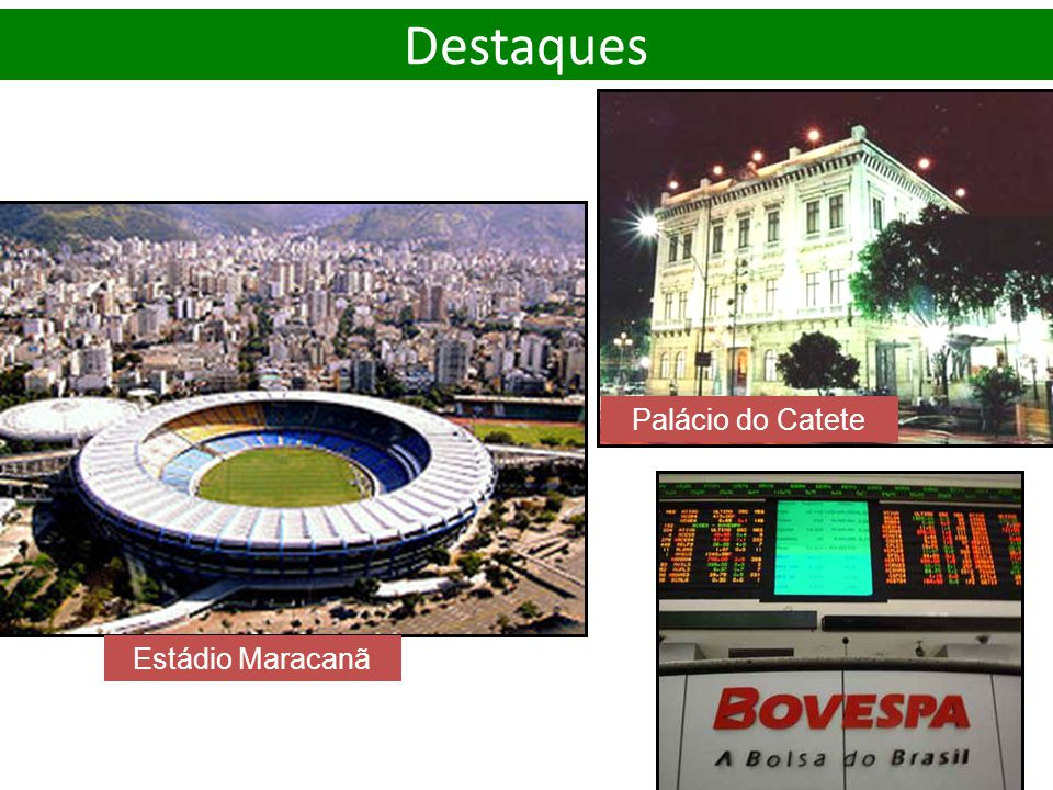 Destaques Palácio do Catete Estádio Maracanã