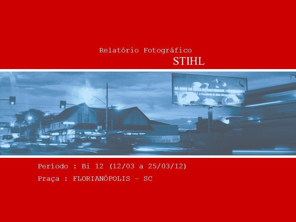 STIHL Relatório Fotográfico Período : Bi 12 (12/03 a 25/03/12)