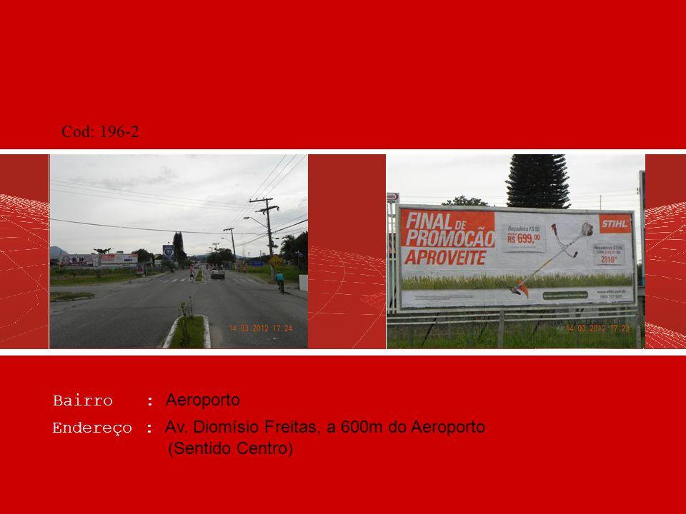 Cod: 196-2 Bairro : Aeroporto. Endereço : Av.