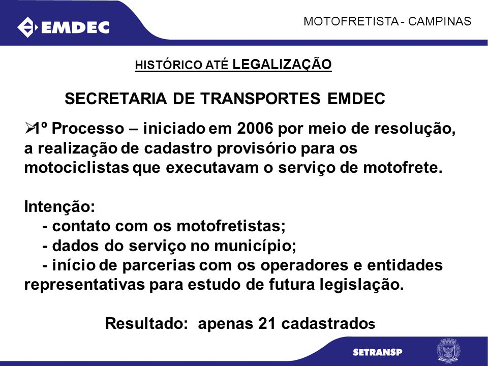 SECRETARIA DE TRANSPORTES EMDEC Resultado: apenas 21 cadastrados