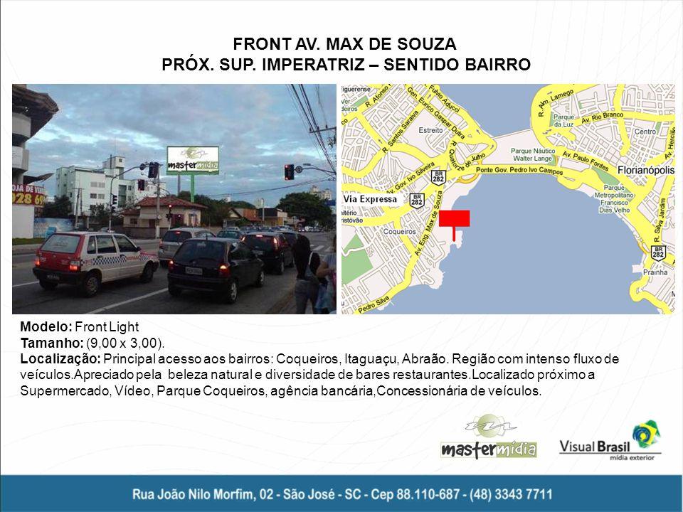FRONT AV. MAX DE SOUZA PRÓX. SUP. IMPERATRIZ – SENTIDO BAIRRO