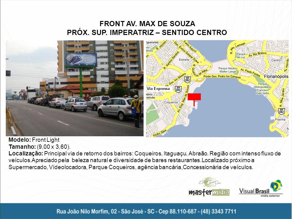 FRONT AV. MAX DE SOUZA PRÓX. SUP. IMPERATRIZ – SENTIDO CENTRO