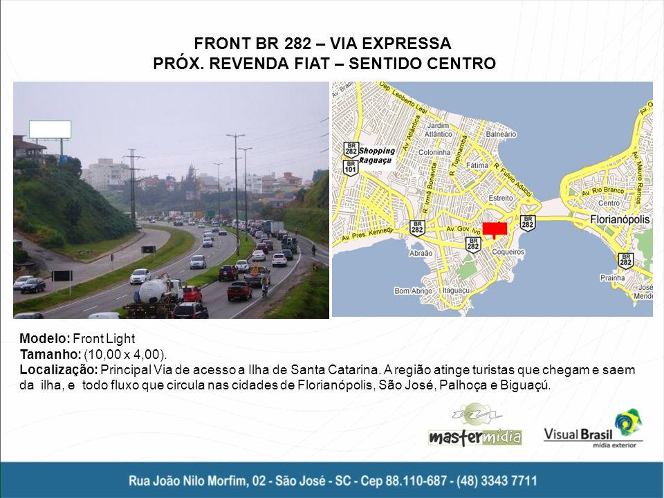 FRONT BR 282 – VIA EXPRESSA PRÓX. REVENDA FIAT – SENTIDO CENTRO