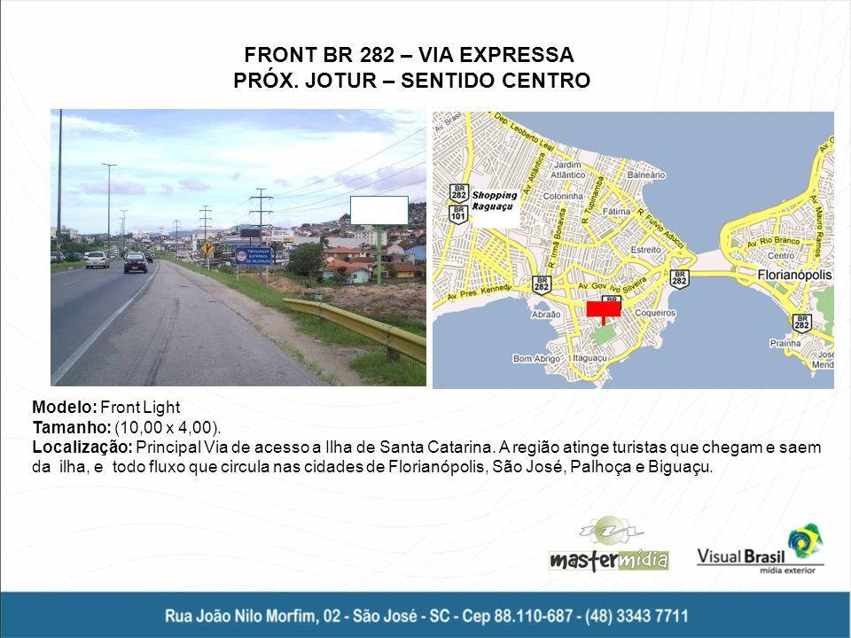FRONT BR 282 – VIA EXPRESSA PRÓX. JOTUR – SENTIDO CENTRO