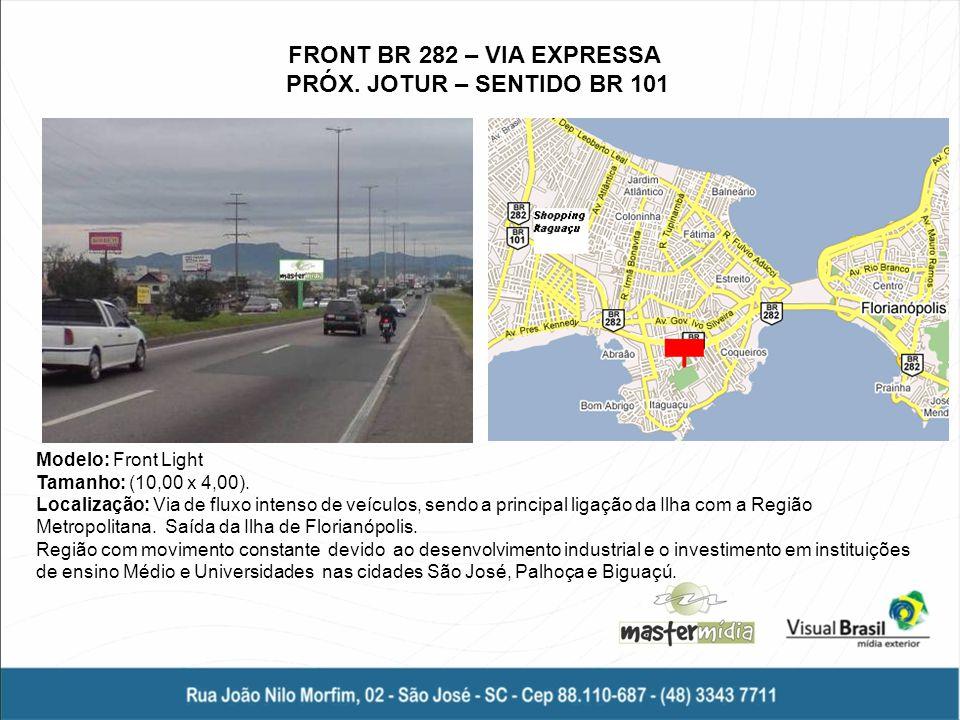 FRONT BR 282 – VIA EXPRESSA PRÓX. JOTUR – SENTIDO BR 101