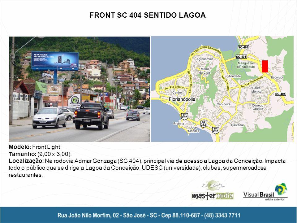 FRONT SC 404 SENTIDO LAGOA Modelo: Front Light Tamanho: (9,00 x 3,00).
