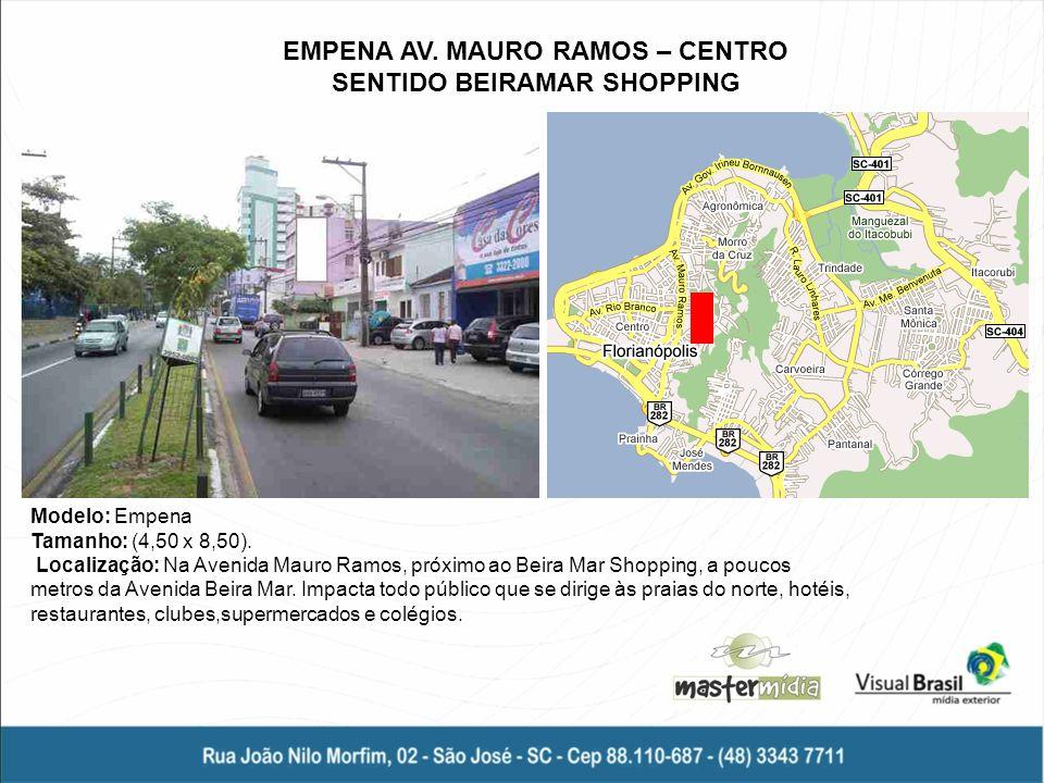 EMPENA AV. MAURO RAMOS – CENTRO SENTIDO BEIRAMAR SHOPPING