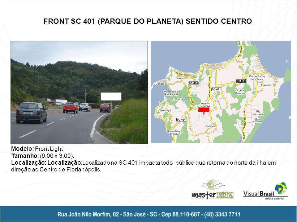 FRONT SC 401 (PARQUE DO PLANETA) SENTIDO CENTRO