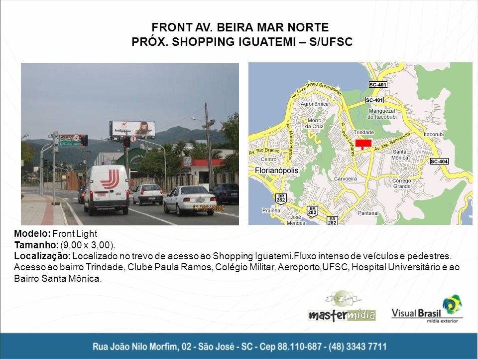 FRONT AV. BEIRA MAR NORTE PRÓX. SHOPPING IGUATEMI – S/UFSC