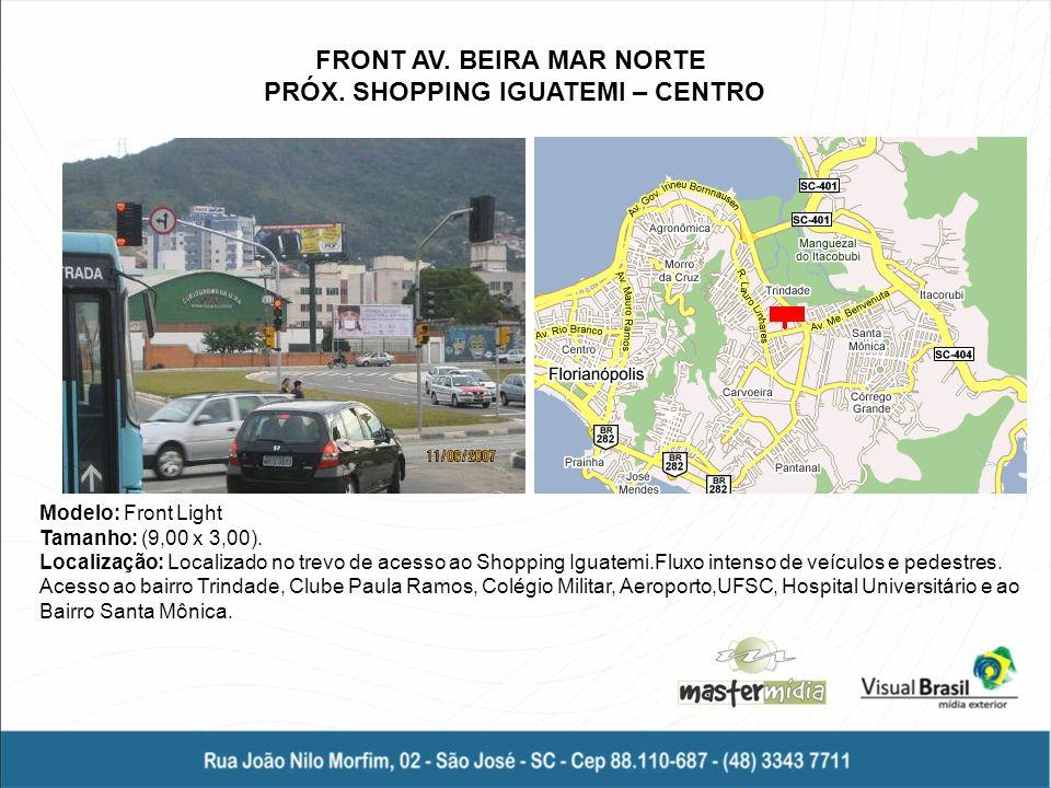 FRONT AV. BEIRA MAR NORTE PRÓX. SHOPPING IGUATEMI – CENTRO