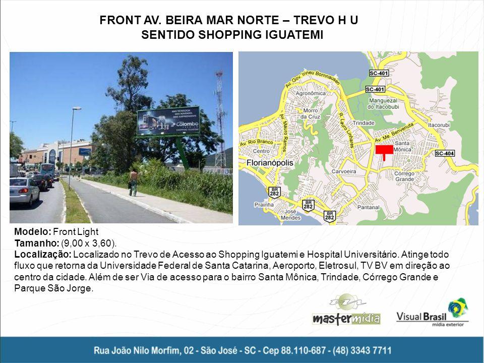 FRONT AV. BEIRA MAR NORTE – TREVO H U SENTIDO SHOPPING IGUATEMI