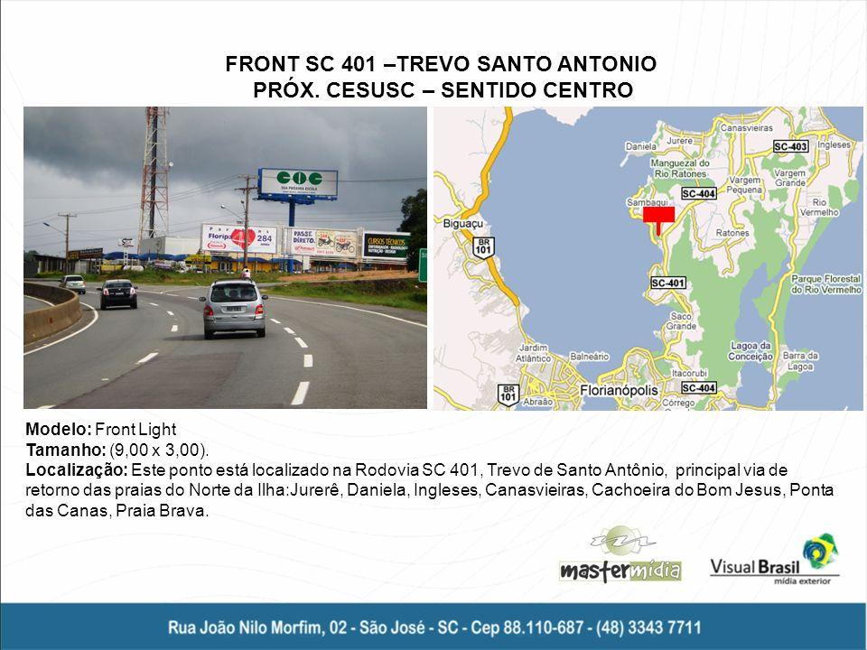 FRONT SC 401 –TREVO SANTO ANTONIO PRÓX. CESUSC – SENTIDO CENTRO