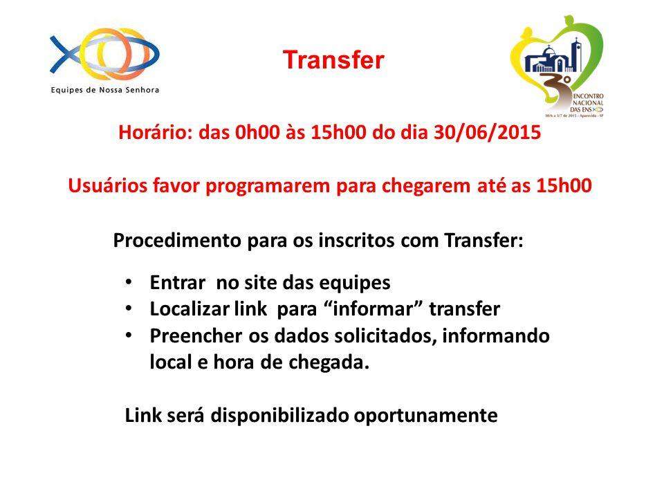 Transfer Horário: das 0h00 às 15h00 do dia 30/06/2015