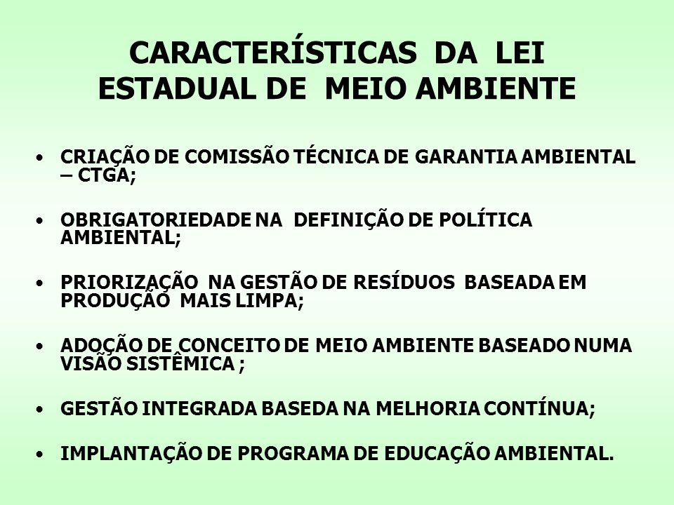 CARACTERÍSTICAS DA LEI ESTADUAL DE MEIO AMBIENTE