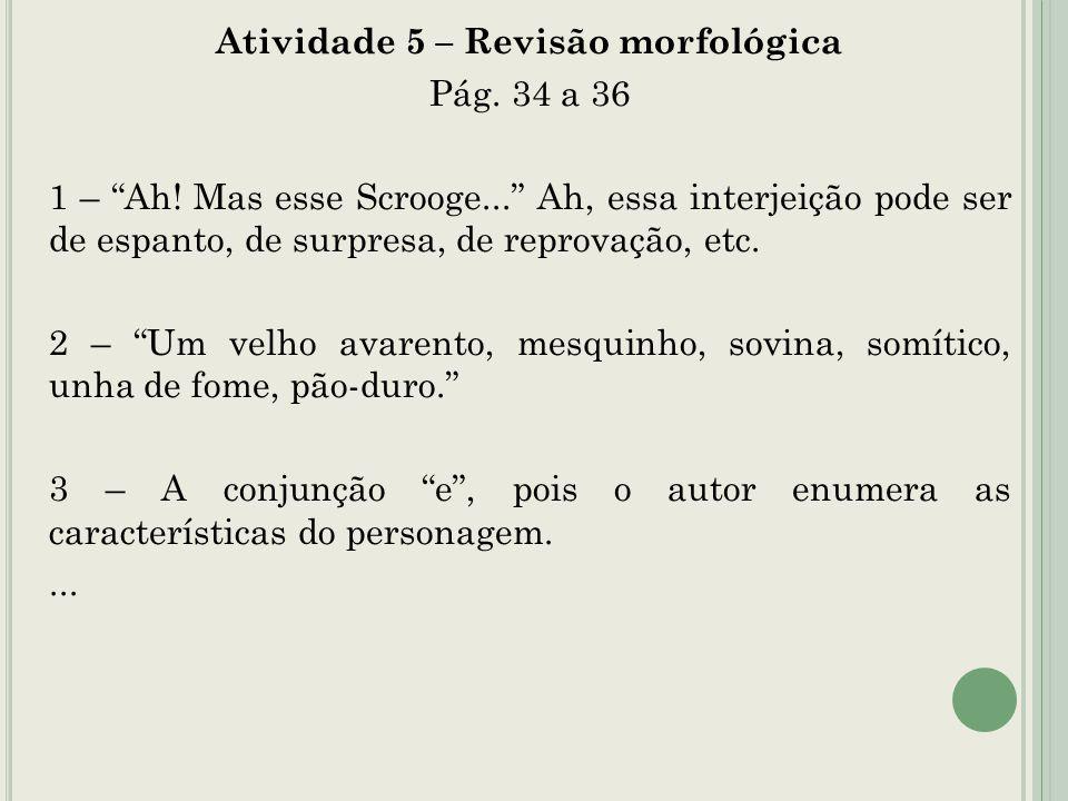 Atividade 5 – Revisão morfológica Pág. 34 a 36 1 – Ah