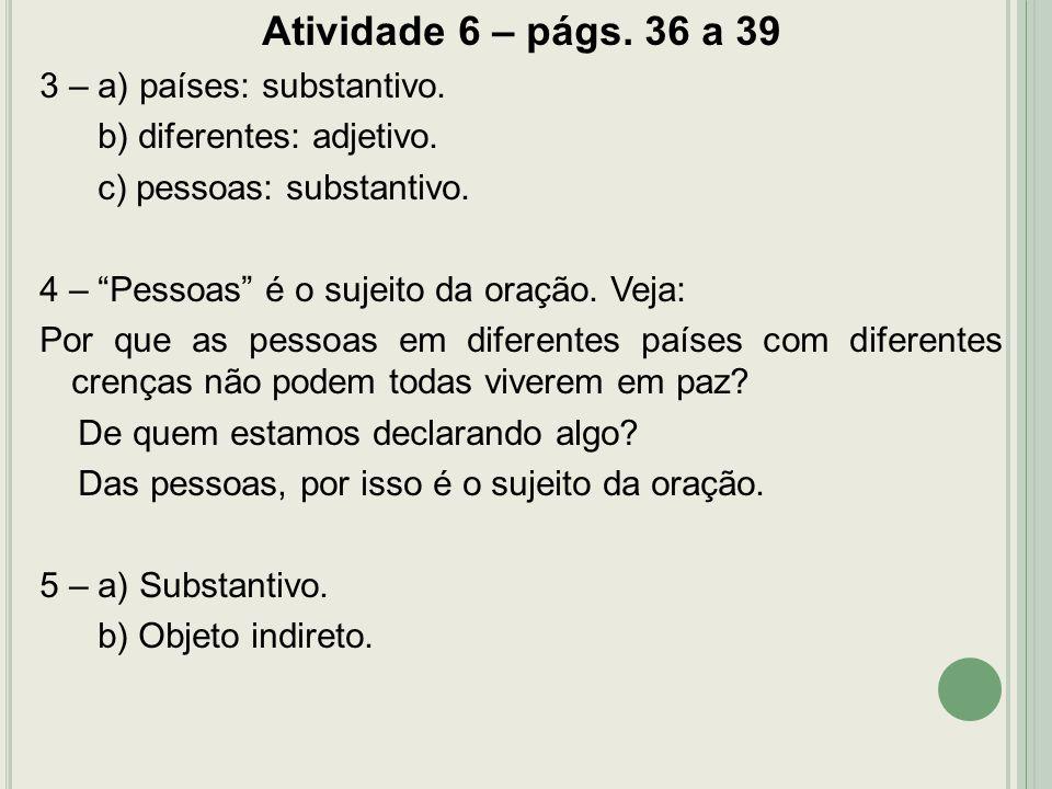 Atividade 6 – págs. 36 a 39 3 – a) países: substantivo.