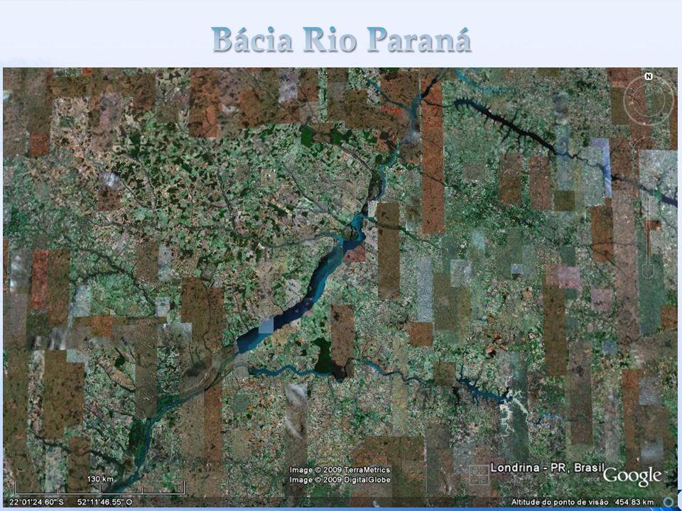 Bácia Rio Paraná Fonte: Google Earth