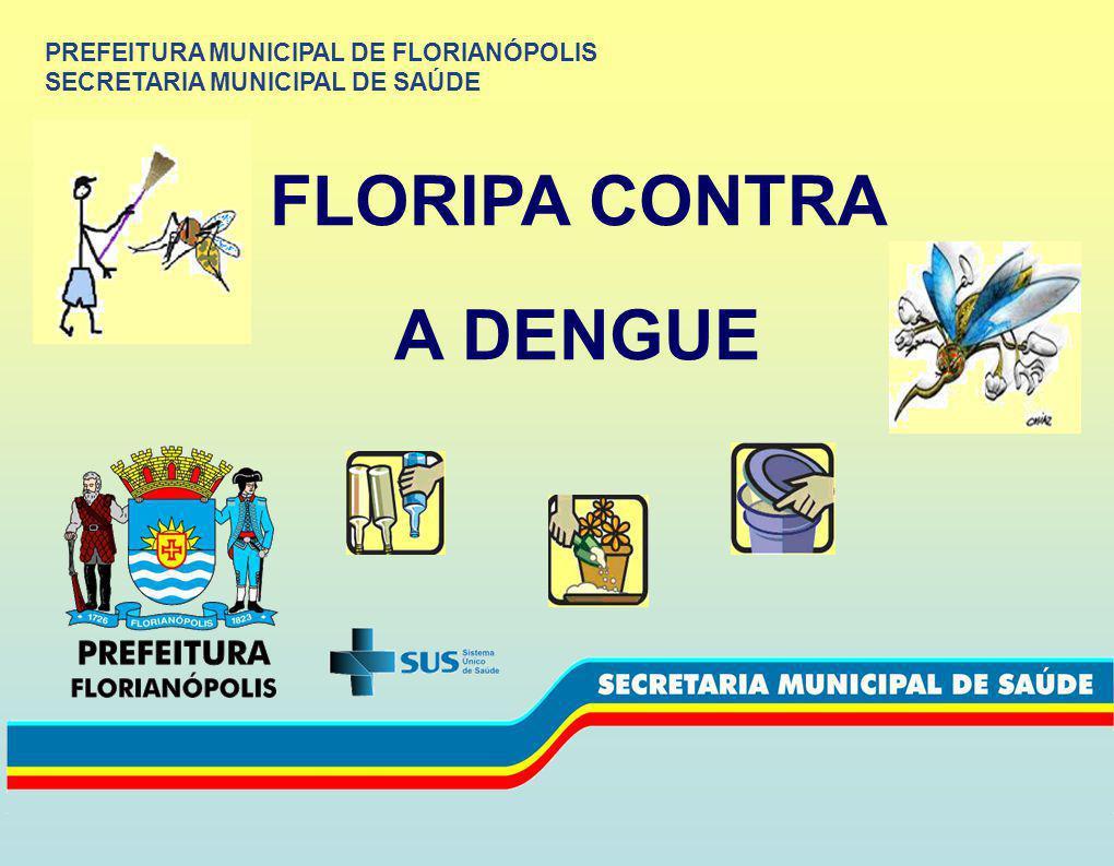 A DENGUE FLORIPA CONTRA