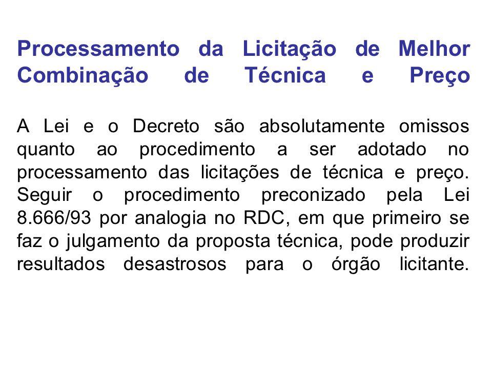 Processamento da Licitação de Melhor Combinação de Técnica e Preço A Lei e o Decreto são absolutamente omissos quanto ao procedimento a ser adotado no processamento das licitações de técnica e preço.