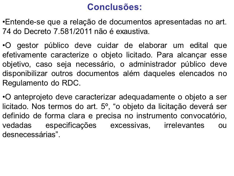 Conclusões: Entende-se que a relação de documentos apresentadas no art. 74 do Decreto 7.581/2011 não é exaustiva.