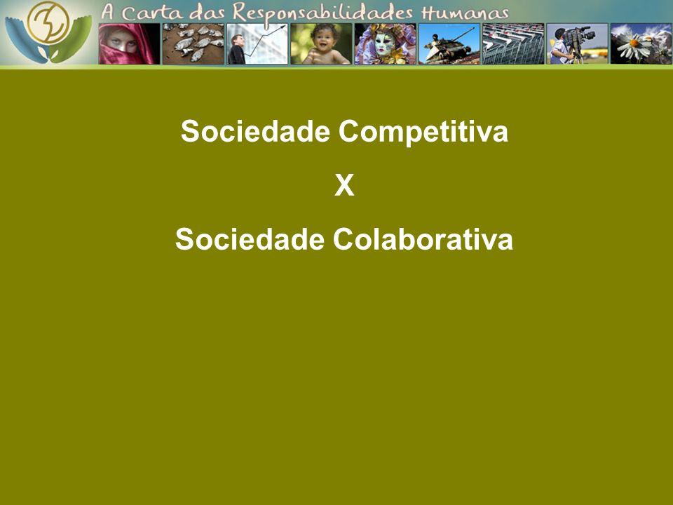 Sociedade Competitiva Sociedade Colaborativa