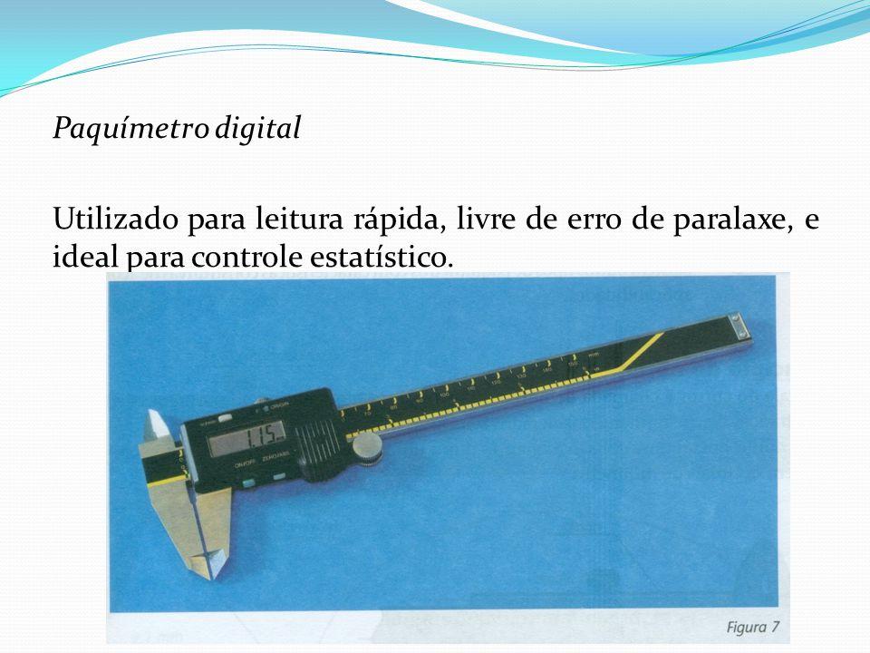 Paquímetro digital Utilizado para leitura rápida, livre de erro de paralaxe, e ideal para controle estatístico.