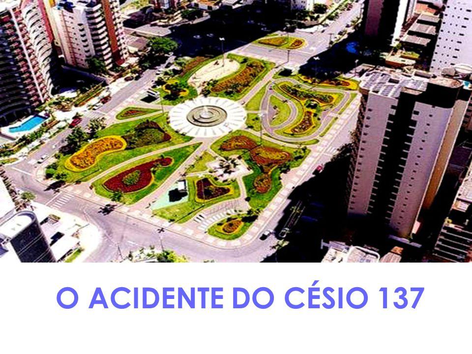 O ACIDENTE DO CÉSIO 137
