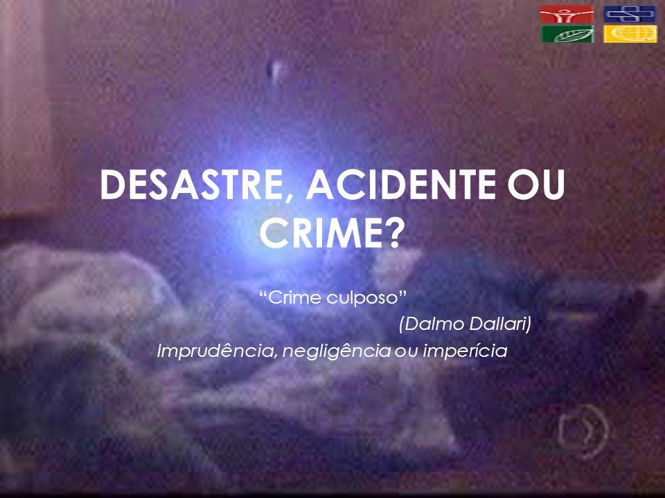 DESASTRE, ACIDENTE OU CRIME