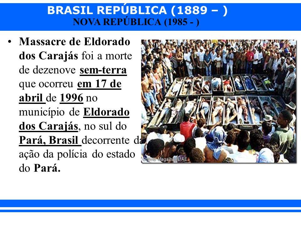 Massacre de Eldorado dos Carajás foi a morte de dezenove sem-terra que ocorreu em 17 de abril de 1996 no município de Eldorado dos Carajás, no sul do Pará, Brasil decorrente da ação da polícia do estado do Pará.