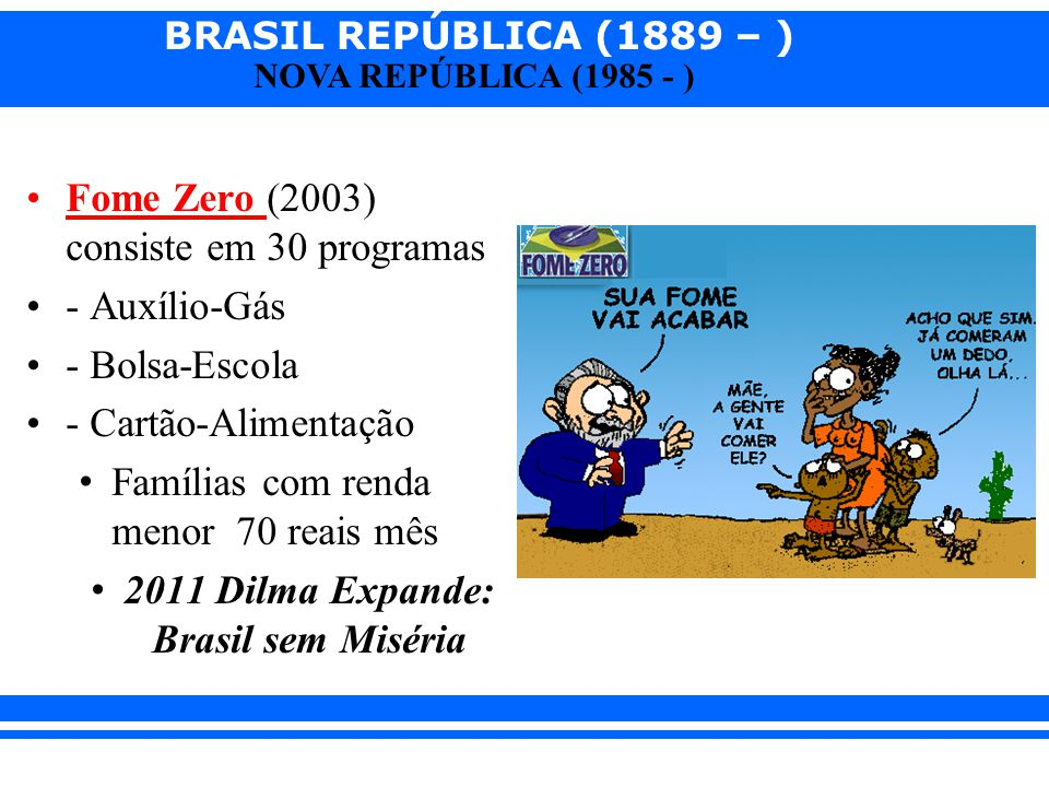 2011 Dilma Expande: Brasil sem Miséria