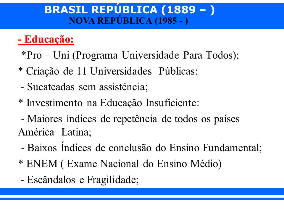*Pro – Uni (Programa Universidade Para Todos);