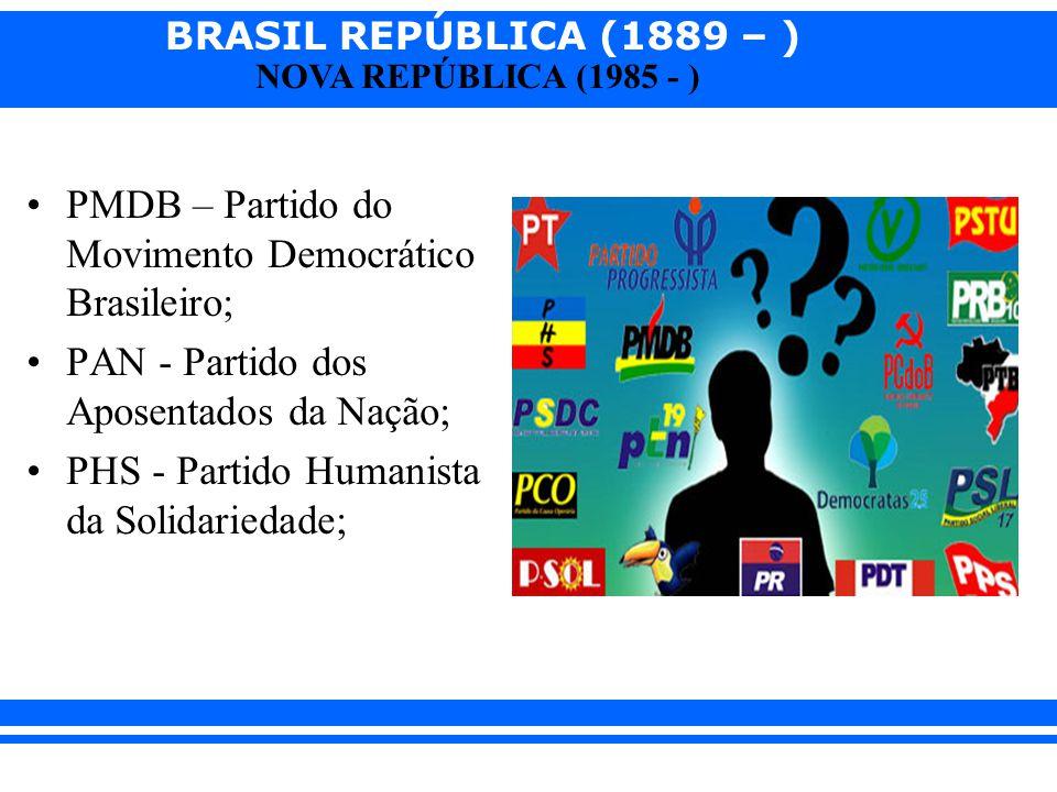 PMDB – Partido do Movimento Democrático Brasileiro;