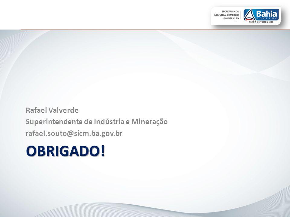 Obrigado! Rafael Valverde Superintendente de Indústria e Mineração