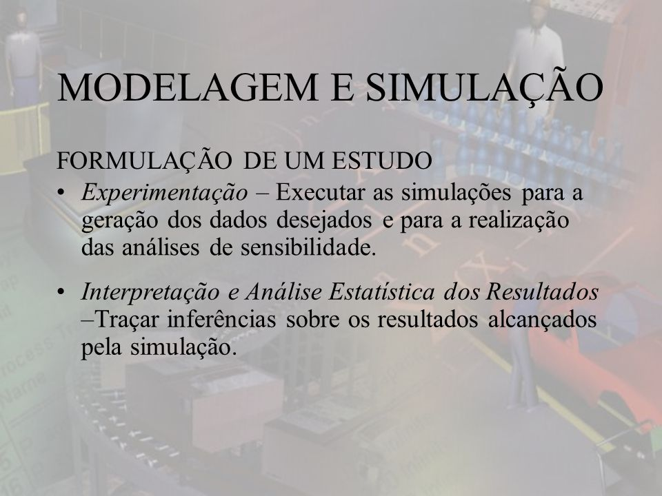 MODELAGEM E SIMULAÇÃO FORMULAÇÃO DE UM ESTUDO