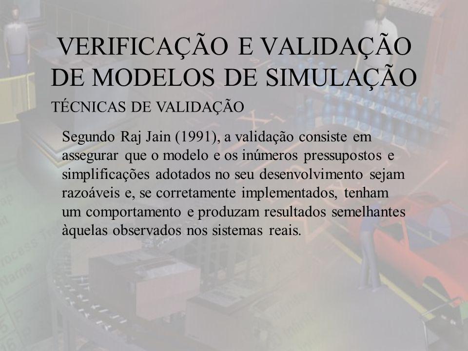 VERIFICAÇÃO E VALIDAÇÃO DE MODELOS DE SIMULAÇÃO