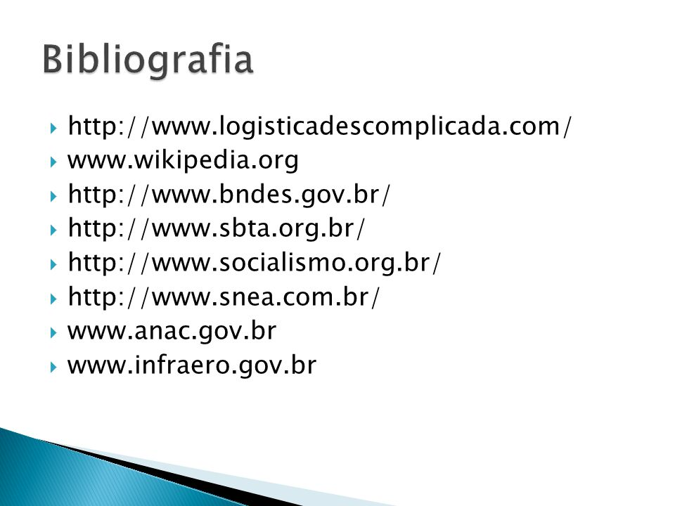 Bibliografia http://www.logisticadescomplicada.com/ www.wikipedia.org