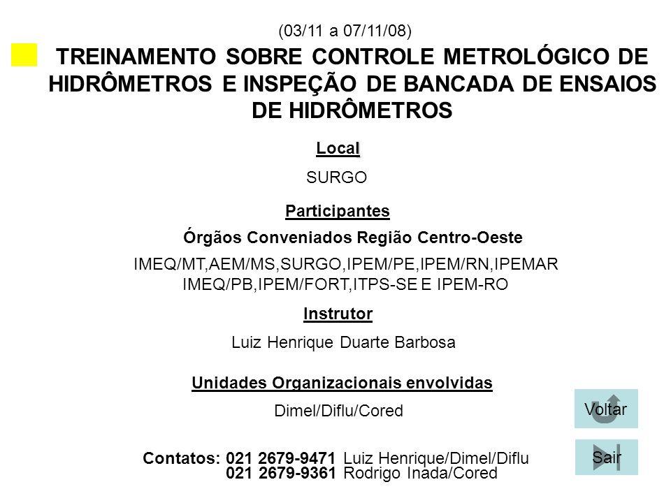 (03/11 a 07/11/08) TREINAMENTO SOBRE CONTROLE METROLÓGICO DE HIDRÔMETROS E INSPEÇÃO DE BANCADA DE ENSAIOS DE HIDRÔMETROS.