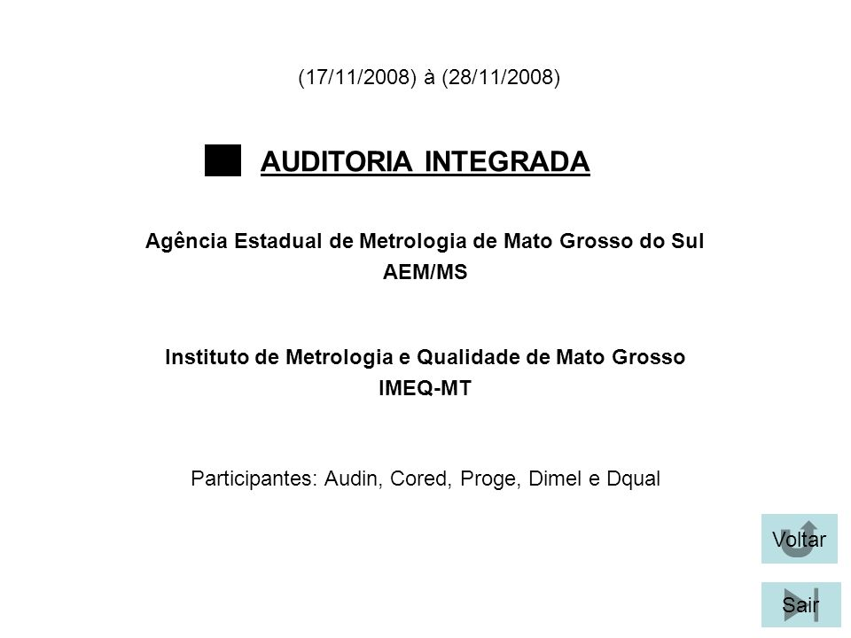 AUDITORIA INTEGRADA (17/11/2008) à (28/11/2008)