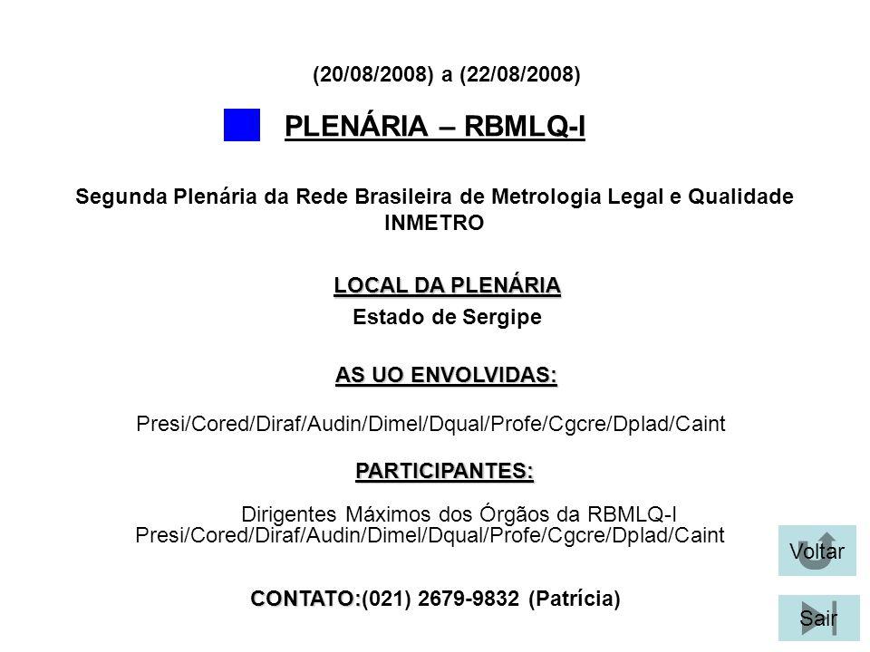 PLENÁRIA – RBMLQ-I (20/08/2008) a (22/08/2008)