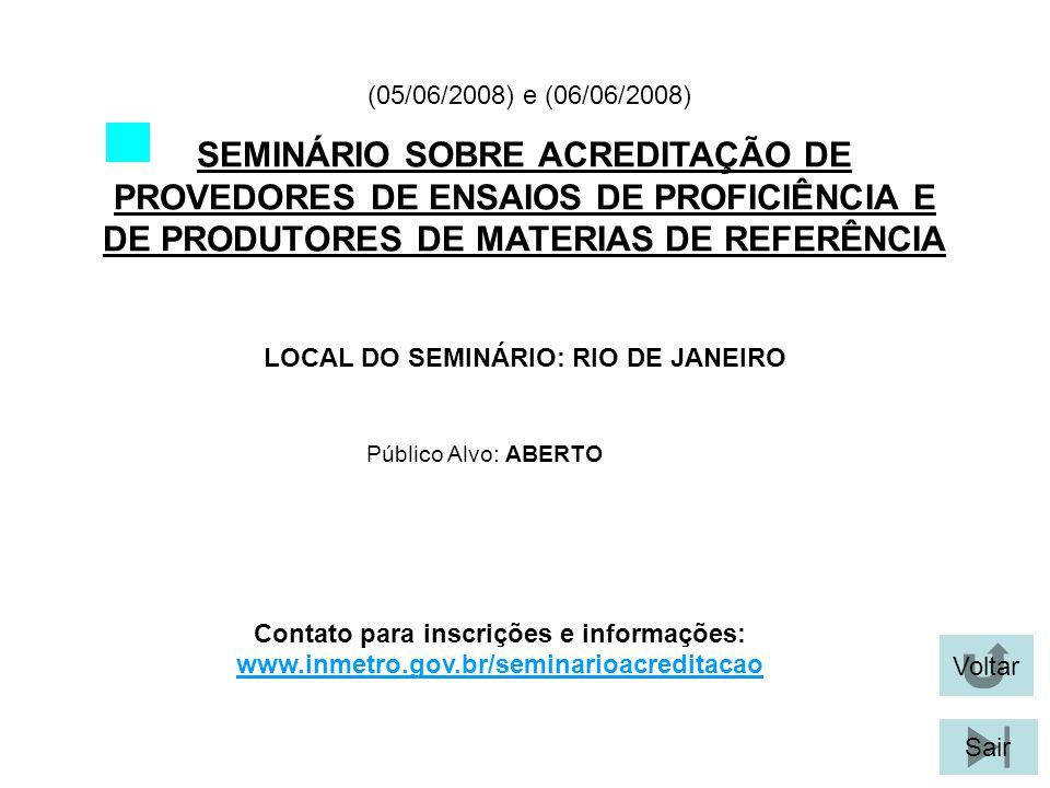(05/06/2008) e (06/06/2008) SEMINÁRIO SOBRE ACREDITAÇÃO DE PROVEDORES DE ENSAIOS DE PROFICIÊNCIA E DE PRODUTORES DE MATERIAS DE REFERÊNCIA.