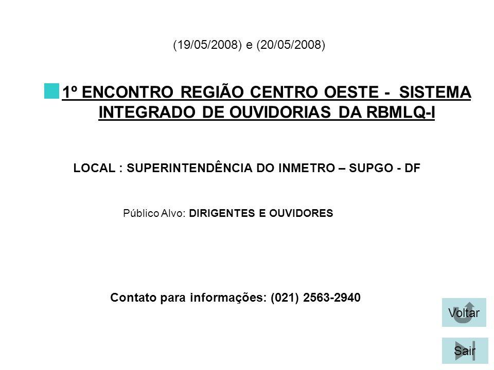 (19/05/2008) e (20/05/2008) 1º ENCONTRO REGIÃO CENTRO OESTE - SISTEMA INTEGRADO DE OUVIDORIAS DA RBMLQ-I.