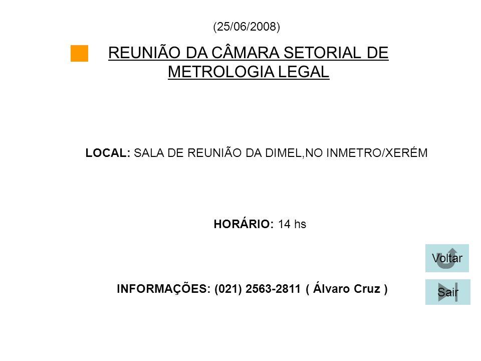 INFORMAÇÕES: (021) 2563-2811 ( Álvaro Cruz )