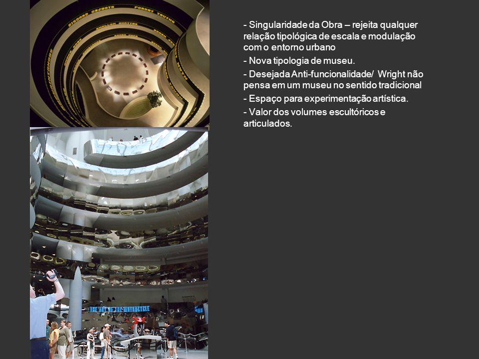 - Singularidade da Obra – rejeita qualquer relação tipológica de escala e modulação com o entorno urbano
