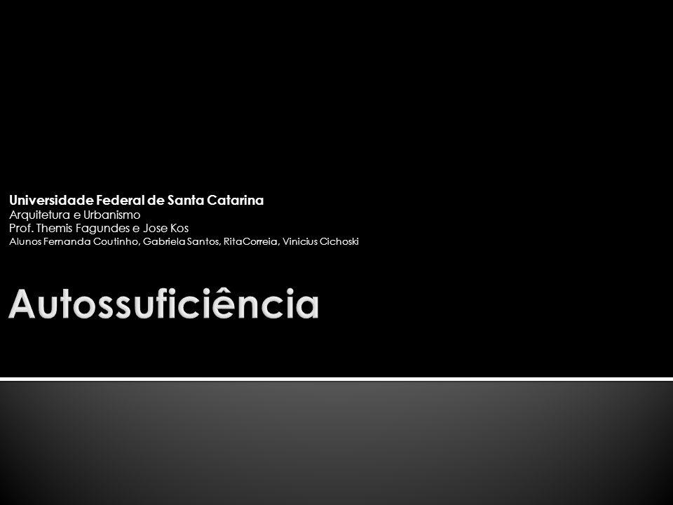 Autossuficiência Universidade Federal de Santa Catarina