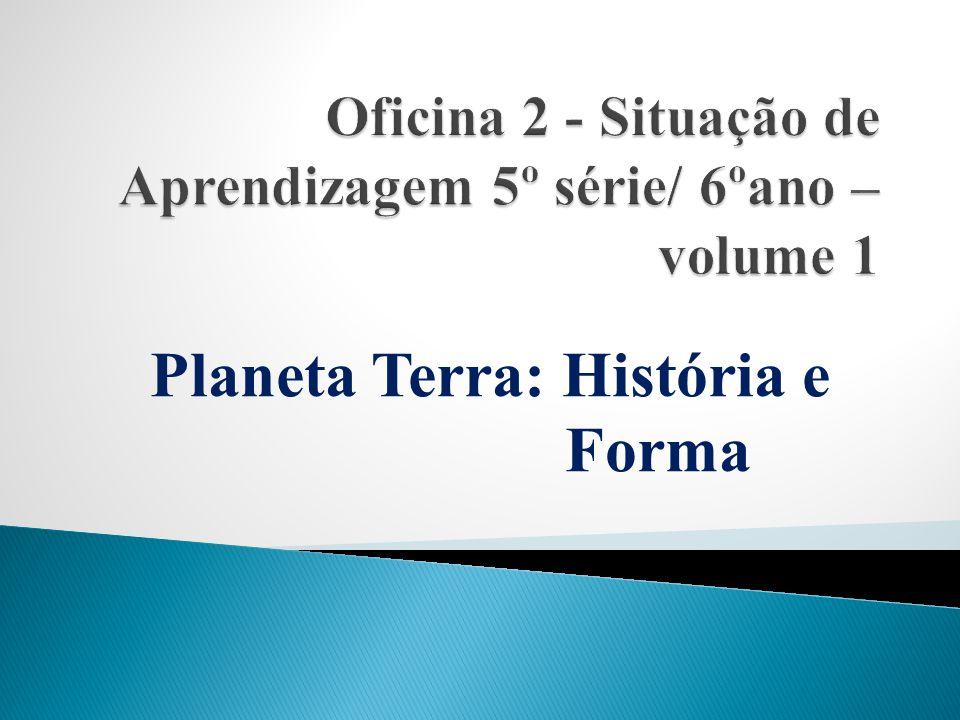 Oficina 2 - Situação de Aprendizagem 5º série/ 6ºano – volume 1